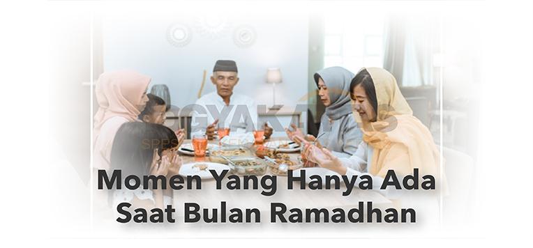 Momen Ramadhan yang Selalu Dinantikan
